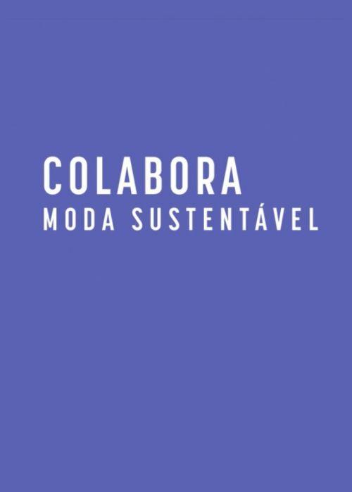 Lab Moda Sustentável agora é COLABORA MODA SUSTENTÁVEL!