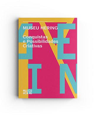 Museu Hering - Conquistas e Possibilidades Criativas